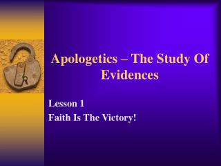 Apologetics – The Study Of Evidences