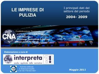 I principali dati del settore del periodo  2004- 2009
