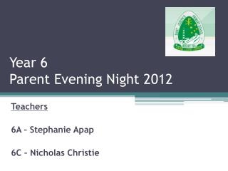 Year 6 Parent Evening Night 2012