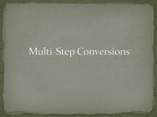 Multi-Step Conversions