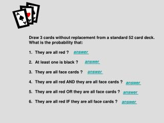 Draw 3 cards without replacement from a standard 52 card deck. What is the probability that:
