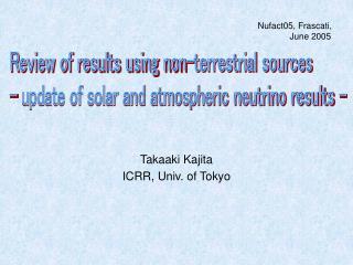 Takaaki Kajita ICRR, Univ. of Tokyo