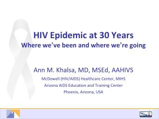 HIV Epidemic at 30 Years Where we ' ve been and where we ' re going