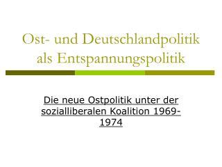 Ost- und Deutschlandpolitik als Entspannungspolitik