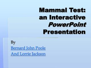 Mammal Test: an Interactive PowerPoint  Presentation