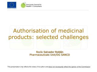 Authorisation of medicinal products: selected challenges