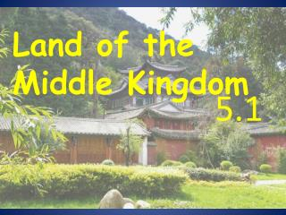 Land of the Middle Kingdom