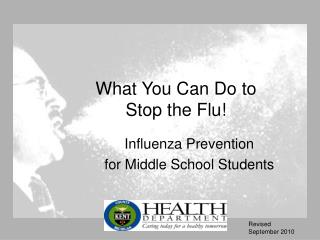 What You Can Do to  Stop the Flu!