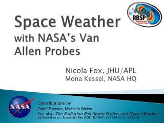 Space Weather with  NASA's Van Allen Probes