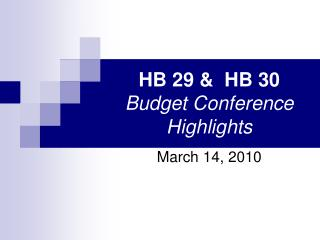 HB 29 &  HB 30 Budget Conference Highlights