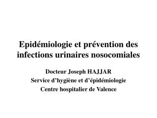 Epid miologie et pr vention des infections urinaires nosocomiales