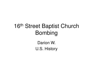 16 th  Street Baptist Church Bombing