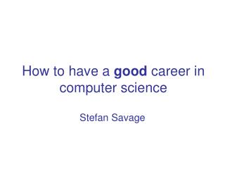 How to have a  good  career in  computer science