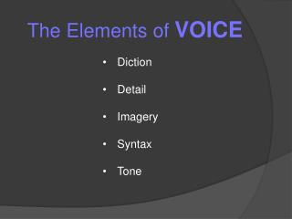 The Elements of  VOICE