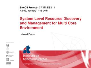 System Level Resource Discovery and Management for Multi Core Environment
