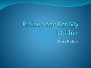 Praise Song For My Mother
