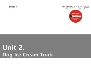 Unit 2. Dog Ice Cream Truck