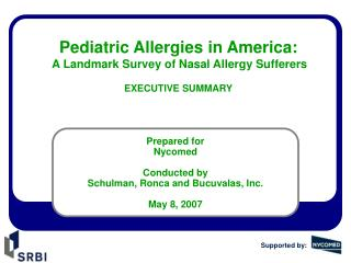 Pediatric Allergies in America:  A Landmark Survey of Nasal Allergy Sufferers EXECUTIVE SUMMARY