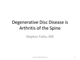 Degenerative  Disc Disease  is Arthritis of the Spine