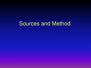 Sources and Method