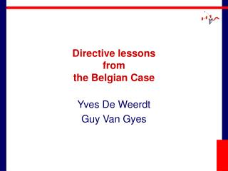 Directive lessons  from  the Belgian Case
