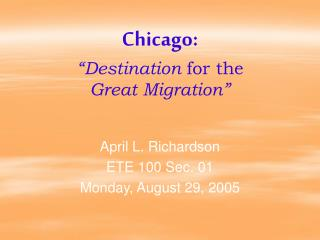 "Chicago:  ""Destination  for the  Great Migration"""