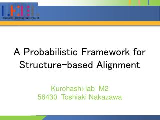 A Probabilistic Framework for Structure-based Alignment