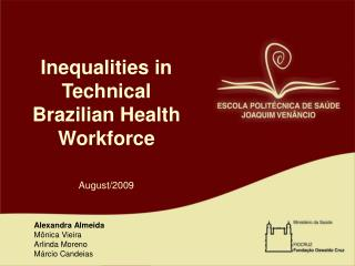 Inequalities in  Technical  Brazilian Health Workforce August/2009