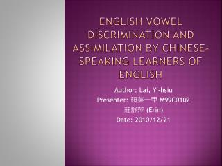 English Vowel Discrimination and Assimilation by Chinese-Speaking Learners of English
