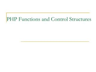 PHP Functions and Control Structures
