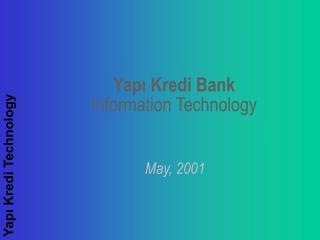 Yapi Kredi Bank  Information Technology