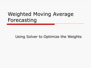 Weighted Moving Average Forecasting