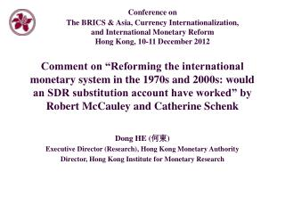 Dong HE ( 何東 ) Executive Director (Research), Hong Kong Monetary Authority