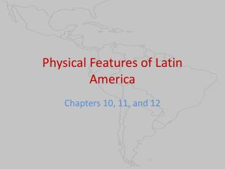 Physical Features of Latin America