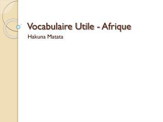 Vocabulaire Utile - Afrique