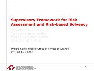 Supervisory Framework for Risk Assessment and Risk-based Solvency