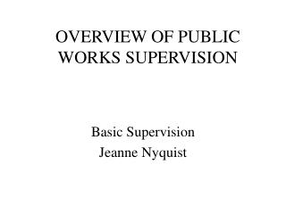 OVERVIEW OF PUBLIC WORKS SUPERVISION