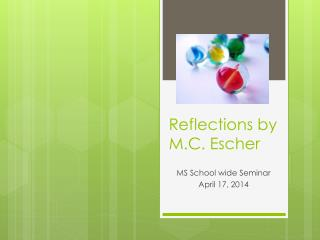 Reflections by M.C. Escher