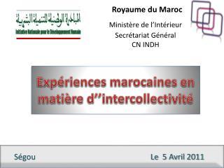Royaume du Maroc Ministère de l'Intérieur Secrétariat Général CN INDH