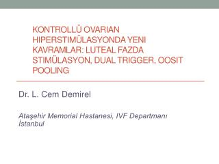 Dr. L. Cem Demirel Ataşehir Memorial Hastanesi, IVF Departmanı İstanbul