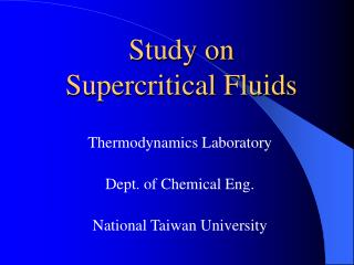 Study on  Supercritical Fluids
