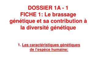 DOSSIER 1A - 1  FICHE 1: Le brassage génétique et sa contribution à la diversité génétique