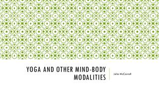 Yoga and other mind-body modalities