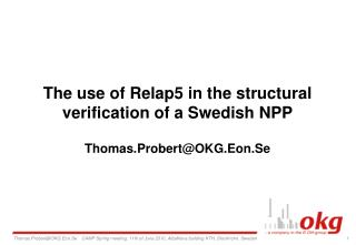 The use of Relap5 in the structural verification of a Swedish NPP