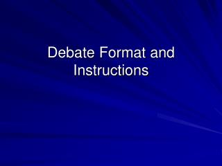 Debate Format and Instructions