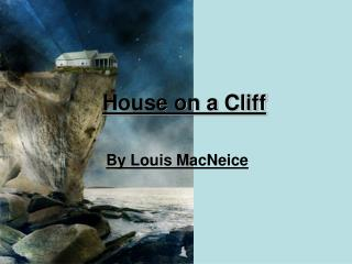 House on a Cliff