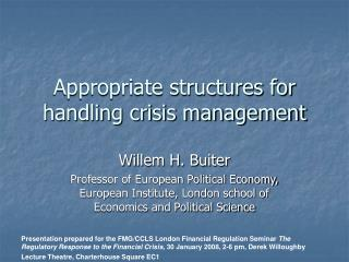 Appropriate structures for handling crisis management