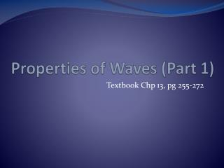 Properties of  Waves (Part 1)