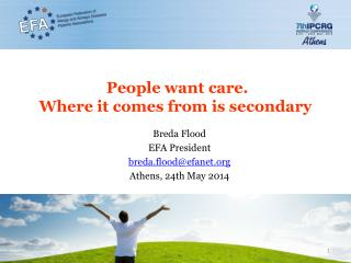 People want  care. Where  it comes from is  secondary