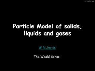 Particle Model of solids, liquids and gases